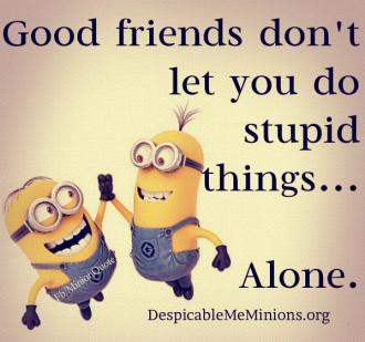 Joke For Monday 08 June 2015 From Site Minion Quotes Good Friends