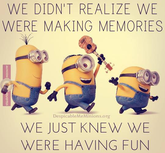 Joke For Tuesday 04 August 2015 From Site Minion Quotes Making Memories