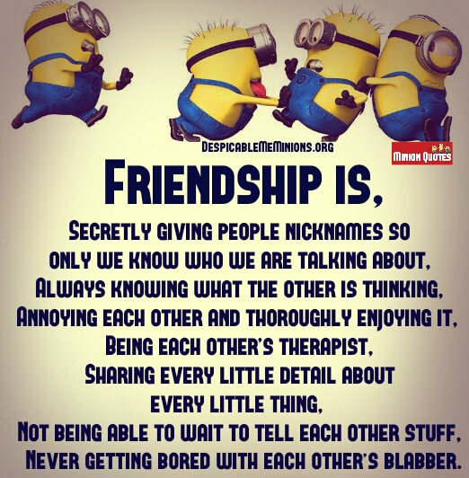 Friendship Quotes With Humor : Joke for saturday august from site minion quotes friendship is