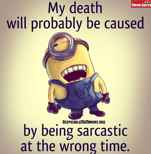 Quotes About Being Sarcastic: Joke For Sunday, 01 November 2015 From Site Minion Quotes